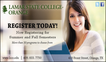 Register Today! Now registering for Summer and Fall semesters. For more information, call 409-883-7750