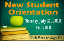 Sign up now for New Student Orientation, Tuesday, July 31, 2018, Fall 2018